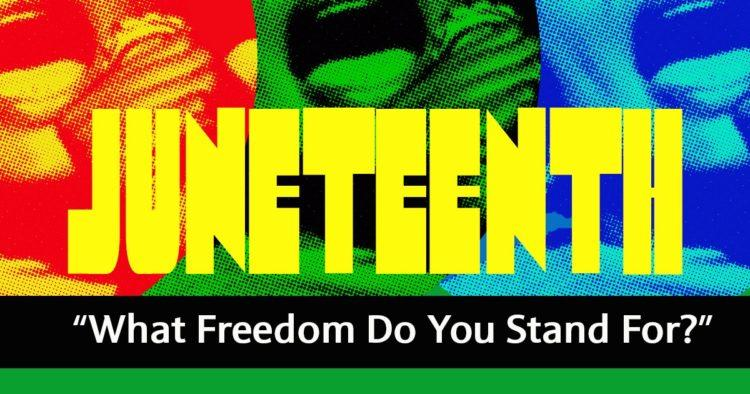 Juneteenth What Freedom newsletter image