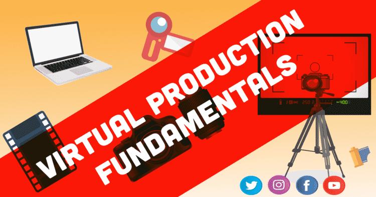 Virtual Production Fundamentals