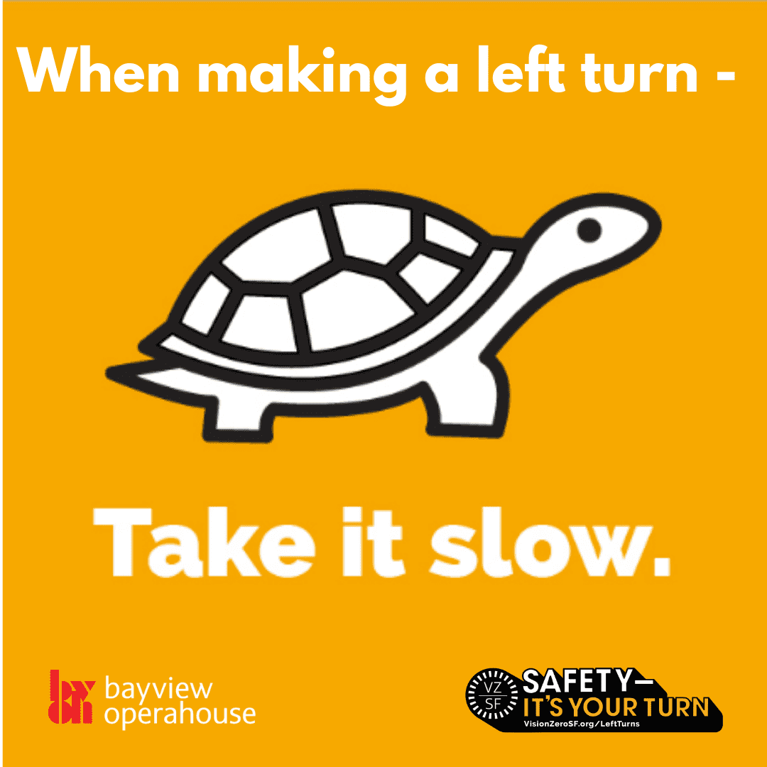 when making a left turn - take it slow