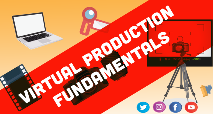 Virtual Production Fundamentals
